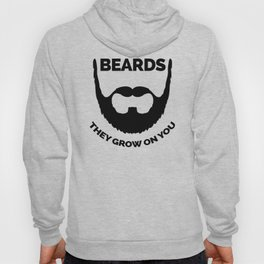 Beards Grow On You Funny Quote Hoody