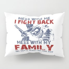 DON'T MESS MY FAMILY! Pillow Sham