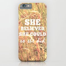 She Believed She Could  iPhone 6s Slim Case