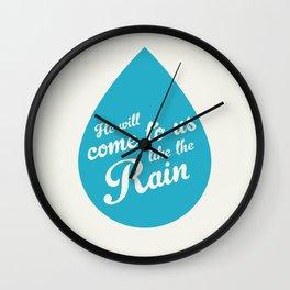 He Will Come To Us Like The Rain Wall Clock