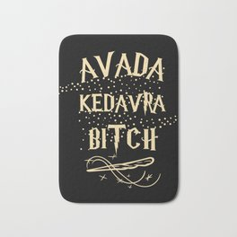 Avada Kedavra Bitch  Bath Mat