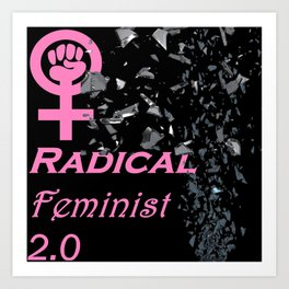 Radical Feminist 2.0 Black/Pink Art Print