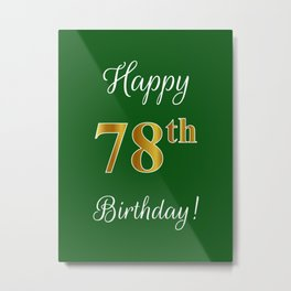 """Elegant """"Happy 78th Birthday!"""" With Faux/Imitation Gold-Inspired Color Pattern Number (on Green) Metal Print"""