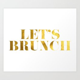 Let's Brunch in Gold Kunstdrucke