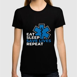 Eat Sleep Save Lives Repeat Funny EMS Gift T-shirt