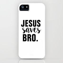 Jesus Saves Bro - Christian iPhone Case