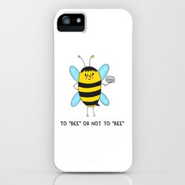 To BEE or not to BEE iPhone Case
