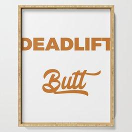 Funny Dead Lift Gym Shirt Look big Serving Tray