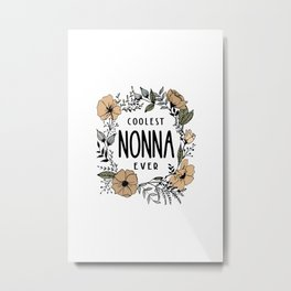Coolest Nonna Ever | Grandmother Gift Metal Print