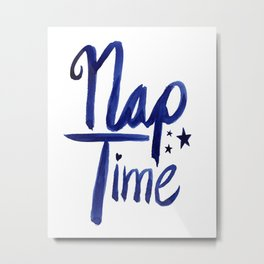 Nap Time | Lazy Sleep Typography Metal Print