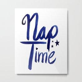 Nap Time | Lazy Sleep Typography Metal Print