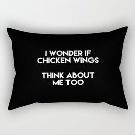 I Wonder If Chicken Wings Think About Me Too Rectangular Pillow
