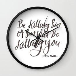 """Be Killing Sin or Sin Will Be Killing You"" - John Owen Wall Clock"