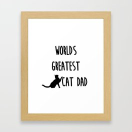 World's Greatest Cat Dad Framed Art Print