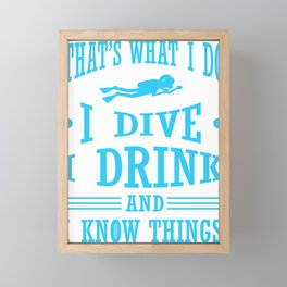 Scuba Diving I Dive I Drink I Know Things Diver Framed Mini Art Print