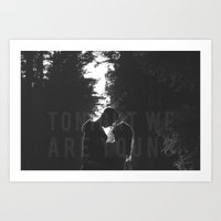 Tonight We Are Young Art Print
