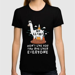 My Llama Dont Like You And She Likes Everyone TShirt T-shirt