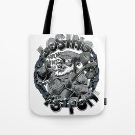 Losing is Fun! Tote Bag