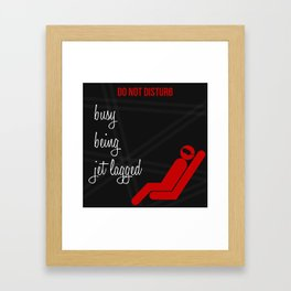 Busy being Jet lagged Framed Art Print