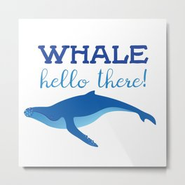 Whale Hello There! Metal Print