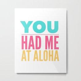 You Had Me At Aloha | Bright Summer Text Metal Print