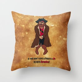 """If You Don't Give a Pirate a """"P"""" He Gets """"Irate"""" Throw Pillow"""