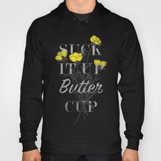 Suck it Up Buttercup Hoody