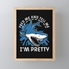 Shark Feed me and say I'm pretty Framed Mini Art Print