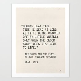Author William Faulkner quote from: The Sound and the Fury Art Print