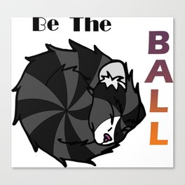 Be the Ball Canvas Print
