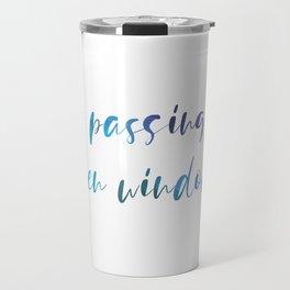 Keep passing the open windows Travel Mug