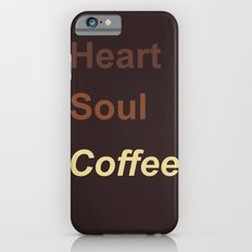 Heart Soul Coffee iPhone 6s Slim Case