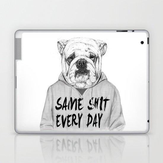 Same shit... Laptop & iPad Skin