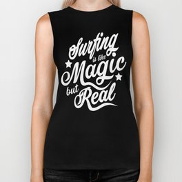 Surfing Is Like Magic But Real  Biker Tank