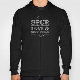 Spur Each Other Towards Love - Hebrews 10:24 Hoody