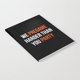 Pregame Harder Party Quote Notebook