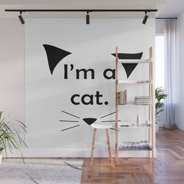 I'm a cat. (Black on White) Wall Mural