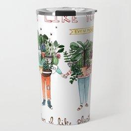 I Like You Travel Mug