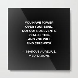 Stoic Wisdom Quotes - Marcus Aurelius Meditations - Find Strength Metal Print
