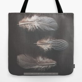 Feathers appear when angels are near Tote Bag