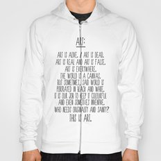 Art is alive and art is dead. Hoody