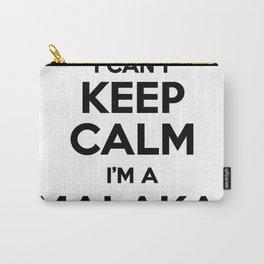 I cant keep calm I am a MALAKAI Carry-All Pouch