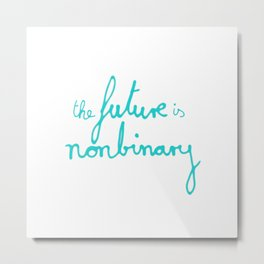 the future is nonbinary Metal Print