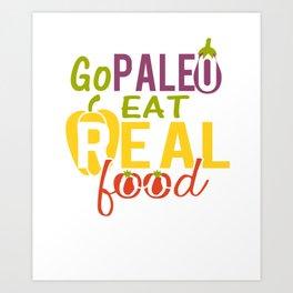 Paleo Diet- Go Paleo Eat Real Food  Art Print