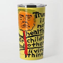 Trump Is Not Healthy... Travel Mug