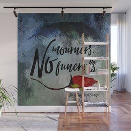 No mourners. No funerals. Six of Crows Wall Mural