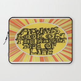 'Always look on the brightside of life' Laptop Sleeve