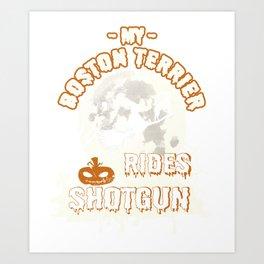 My Boston Terrier Rides Shotgun Funny Gift Dog Lover Art Print