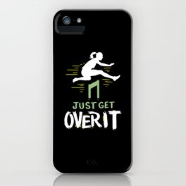 Track and Field - Just Get Over It iPhone Case
