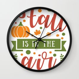 Fall Is In The Air Wall Clock